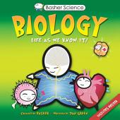 Basher Science: Biology: Life As We Know It
