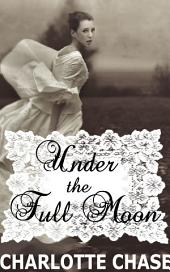 Under the Full Moon (Reluctant Werewolf Erotica)