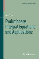 Evolutionary Integral Equations and Applications PDF