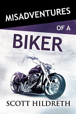 Misadventures with a Biker