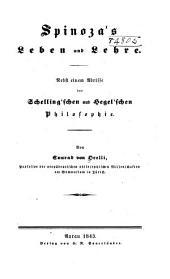Spinoza's Leben und Lehre : Nebst einem Abrsse der Schelling'schen und Hegel'schen Philosophie