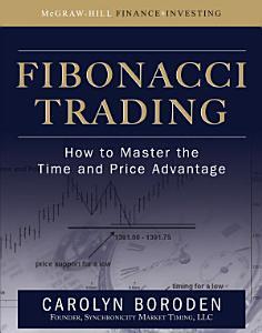 Fibonacci Trading  How to Master the Time and Price Advantage PDF