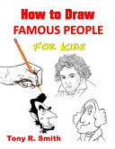 How To Draw Famous People For Kids Book PDF