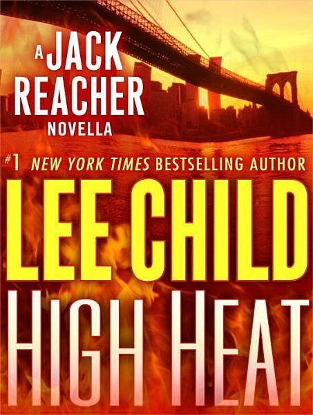 Download High Heat  A Jack Reacher Novella Book