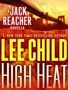 High Heat  A Jack Reacher Novella Book