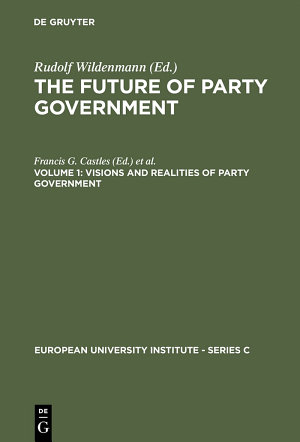 Visions and Realities of Party Government