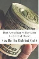 The America Millionaire   Live Next Door PDF