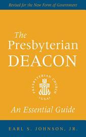 The Presbyterian Deacon: An Essential Guide