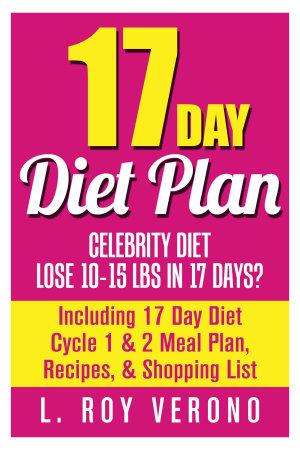 17 Day Diet Plan  Celebrity Diet  Lose 10 15 lbs in 17 Days