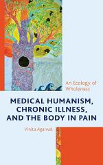 Medical Humanism, Chronic Illness, and the Body in Pain