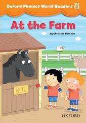 At the Farm (Oxford Phonics World Readers Level 2)