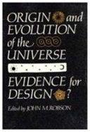 Origin and Evolution of the Universe