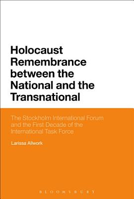 Holocaust Remembrance between the National and the Transnational PDF