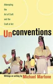 Unconventions: Attempting the Art of Craft and the Craft of Art