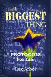 The Biggest thing: Protocols For Life