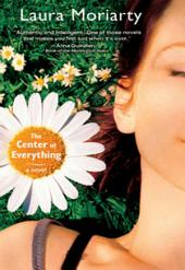 The Center of Everything: A Novel