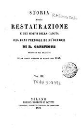 Storia della Restaurazione e dei motivi della caduta del ramo primogenito de' Borboni: Volume 3