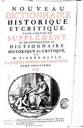 Nouveau dictionnaire historique et critique: pour servir de supplément ou de continuation au Dictionnaire historique et critique de Pierre Bayle, Volume3