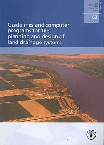 Guidelines and Computer Programs for the Planning and Design of Land Drainage Systems PDF