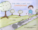 The Day I Met My Shadow