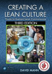 Creating a Lean Culture: Tools to Sustain Lean Conversions, Third Edition, Edition 3