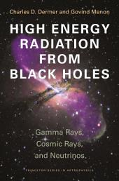 High Energy Radiation from Black Holes: Gamma Rays, Cosmic Rays, and Neutrinos