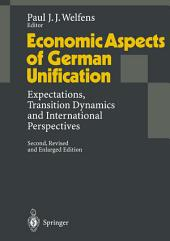 Economic Aspects of German Unification: Expectations, Transition Dynamics and International Perspectives, Edition 2