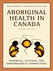Aboriginal Health in Canada: Historical, Cultural, and Epidemiological Perspectives, Edition 2