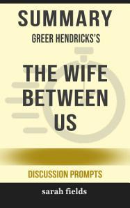 Summary  Greer Hendricks s The Wife Between Us  A Novel Book