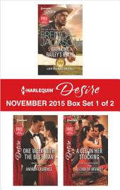 Harlequin Desire November 2015 - Box Set 1 of 2: Breaking Bailey's Rules\One Week with the Best Man\A CEO in Her Stocking
