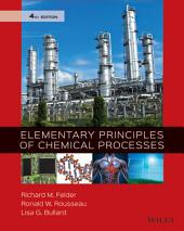 Elementary Principles of Chemical Processes, 4th Edition: Edition 4