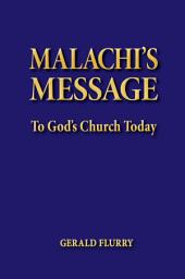 Malachi's Message to God's Church Today: A message to God's true Church