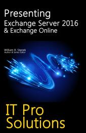 Presenting Exchange Server 2016 & Exchange Online: IT Pro Solutions