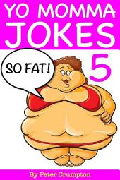 Yo Momma So Fat Jokes 5