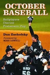 October Baseball: Ballplayers Discuss Postseason Play