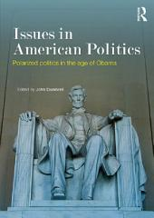 Issues in American Politics: Polarized politics in the age of Obama