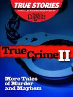 True Crime II: More Tales of Murder & Mayham