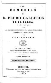 Las comedias de d. Pedro Calderón de la Barca: cotejadas con las mejores ediciones hasta ahora publicadas, Volumen 1