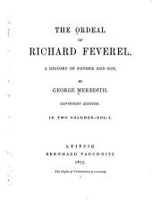 The Ordeal of Richard Feverel: A History of Father and Son, Volume 1