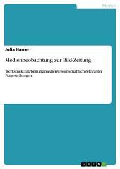 Medienbeobachtung zur Bild-Zeitung: Werkstück: Erarbeitung medienwissenschaftlich relevanter Fragestellungen