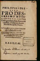 Philopseudes sive pro Erasmo Roterod. ... Declamatio
