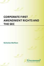 Corporate First Amendment Rights and the SEC