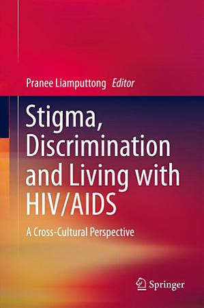 Stigma  Discrimination and Living with HIV AIDS PDF