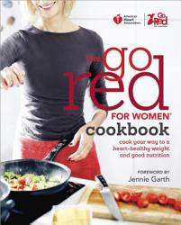 American Heart Association The Go Red For Women Cookbook Book PDF