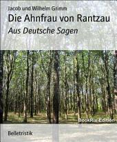 Die Ahnfrau von Rantzau: Aus Deutsche Sagen