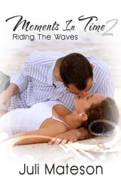 Moments In Time 2: Riding The Waves : Lesbian Menage Erotica Sex: (Adults Only Erotica)