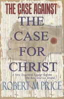 The Case Against the Case for Christ