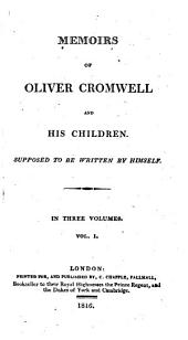 Memoirs of Oliver Cromwell and His Children: Volume 1