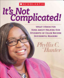 It s Not Complicated  what i Know for Sure about Helping Our Students of Color Become Successful