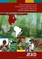 IICA s Contribution to the Development of Agriculture and Rural Communities in the Northern Region PDF